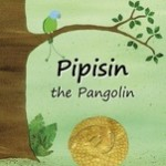 Pipisin the Pangolin
